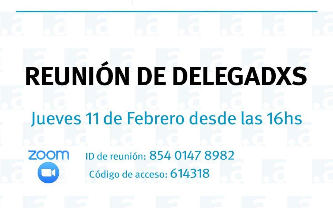 Reunión de Delegados – Jueves 11 de Febrero a las 16hs