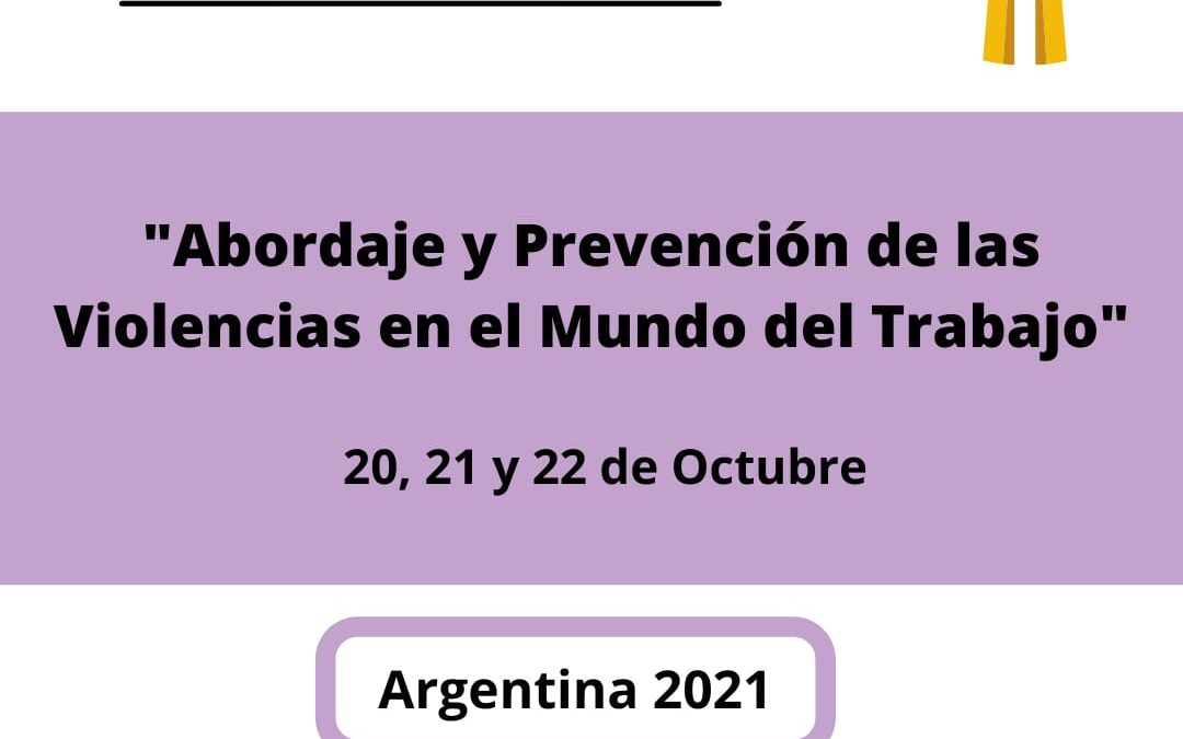 Invitación a participar del Congreso Sindical Internacional «Abordaje y prevención de las Violencias en el Mundo del Trabajo